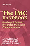 img - for The IMC Handbook: Readings & Cases in Integrated Marketing Communications book / textbook / text book
