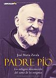 Padre Pío: Los milagros desconocidos del santo de los estigmas