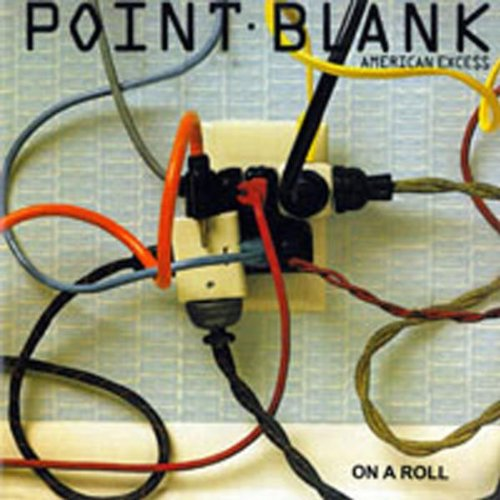 Point Blank - American Excess/on A Roll - Zortam Music