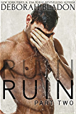 RUIN - Part Two (The RUIN Series, Book 2)