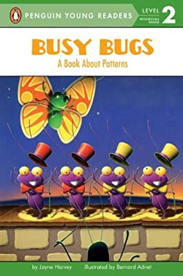 Busy Bugs A Book About Patterns Penguin Young Readers L2 from Penguin Young Readers