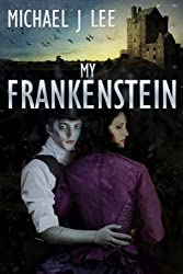 My Frankenstein