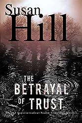 The Betrayal of Trust: A Simon Serailler Mystery (Simon Serrailler Mystery Book 6)