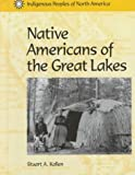 Native Americans of the Great Lakes, Stuart A. Kallen, 1560065680