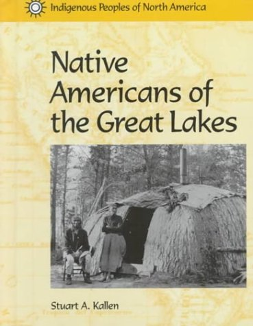 Download Native Americans of the Great Lakes (Indigenous Peoples of North America) pdf