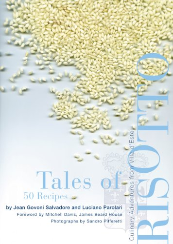 Tales of Risotto: 50 Recipes: Culinary Adventures from Villa d'Este from Glitterati Editions