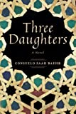 Three Daughters, Consuelo Saah Baehr, 147782619X