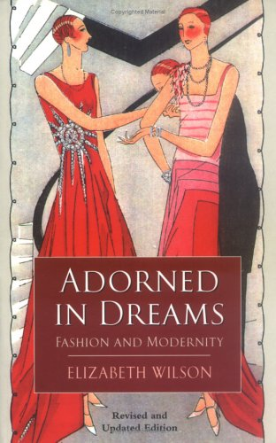 Adorned in Dreams: Fashion and Modernity -