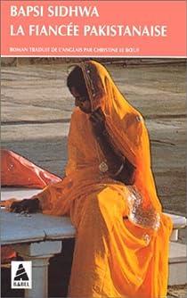 La fiancée pakistanaise par Sidhwa