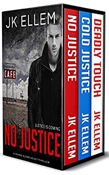 No Justice Box Set: No Justice, Cold Justice, Deadly Touch (The No Justice Series) by [Ellem, JK]