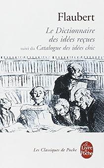 Dictionnaire des idées reçues par Flaubert