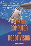 Research in Computer and Robot Vision, Colin Archibald, 9810221347