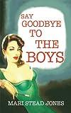 Say Goodbye to the Boys