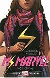 Ms. Marvel Volume 1: No Normal (Ms. Marvel Graphic Novels)