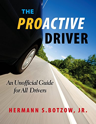 The Proactive Driver: An Unofficial Guide for All Drivers
