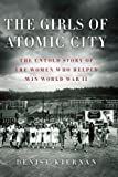 img - for The Girls Of Atomic City (Thorndike Press Large Print Nonfiction Series) Lrg edition by Kiernan, Denise (2013) Hardcover book / textbook / text book