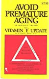 Avoid Premature Aging with Vitamin 'E' Update