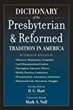 Dictionary of the Presbyterian and Reformed Tradition in America, , 1596380217