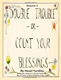 Double Trouble or Count Your Blessings, Hazel Yardley, 1494969580