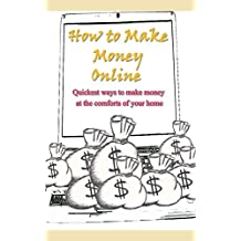 How To Earn Money Online: Quickest ways to make money at the comforts of your home
