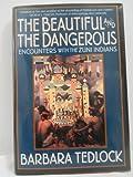 The Beautiful and the Dangerous, Barbara Tedlock, 0670844489