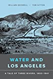 Search : Water and Los Angeles: A Tale of Three Rivers, 1900-1941