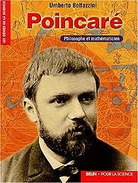 Poincaré. Philosophe et mathématicien par Umberto Bottazzini