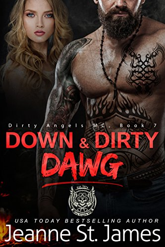 Down & Dirty: Dawg (Dirty Angels MC Book 7) by [St. James, Jeanne]