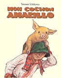 img - for Mon cochon Amarillo (French edition) book / textbook / text book
