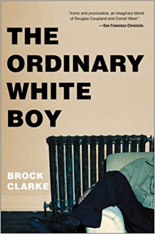 The ordinary white boy brock clarke 9780156027090 amazon books fandeluxe Image collections