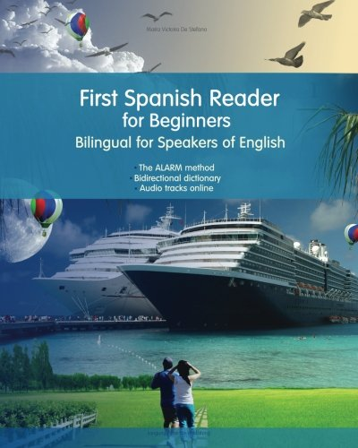 First Spanish Reader for beginners bilingual for speakers of English: First Spanish dual-language Reader for speakers of