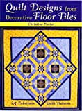Quilt Designs from Decorative Floor Tiles, Christine Porter, 0715314440