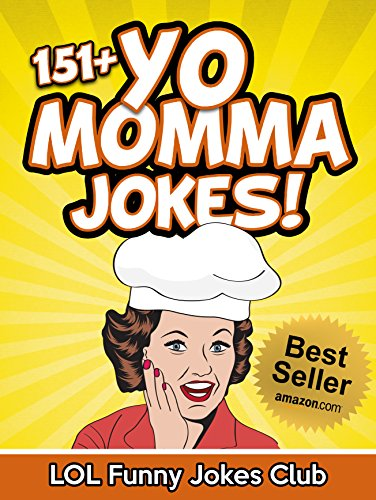 #freebooks – 151+ Funny Yo Momma Jokes: The Funniest Yo Mama Jokes/Your Mama Jokes by LOL Funny Jokes Club