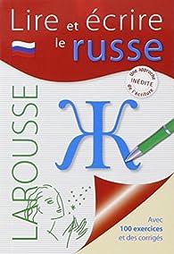 Lire et écrire le russe par  Larousse
