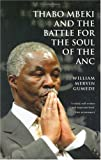 Thabo Mbeki and the Battle for the Soul of the ANC, William Mervin Gumede, 1770070923