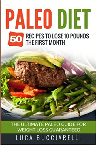 Paleo Diet  Recipes To Lose  Pounds The First Month The