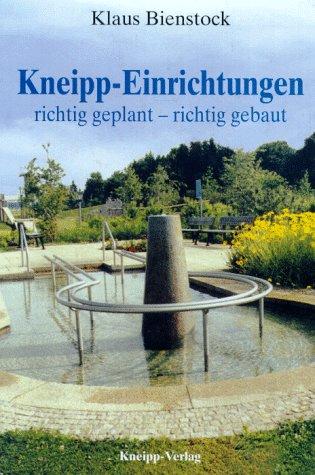 Kneipp Einrichtungen Richtig Geplant Richtig Gebaut Klaus Bienstock Bücher