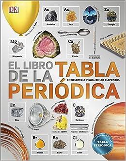 el libro de la tabla peridica enciclopedia visual de los elementos aprendizaje y desarrollo amazones vrios autores vrios autores libros - Tabla Periodica En Visual Basic