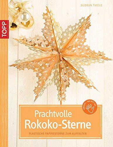 Prachtvolle Rokoko-Sterne: Plastische Papiersterne zum Auffalten