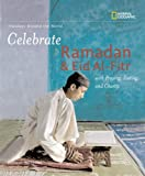 Celebrate Ramadan and Eid Al-Fitr, Deborah Heiligman, 0792259270