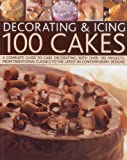img - for Decorating & Icing 100 Cakes book / textbook / text book