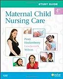 Study Guide for Maternal Child Nursing Care 9780323066976