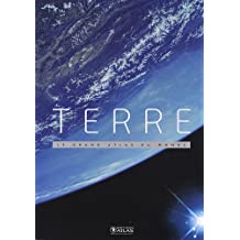 TERRE : LE GRAND ATLAS DU MONDE 2009