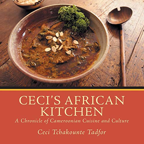 Ceci's African Kitchen by Ceci Tchakounte Tadfor