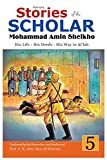 Stories of the Scholar Mohammad Amin Sheikho - Part Five: His Life, His Deeds, His Way to Al'lah