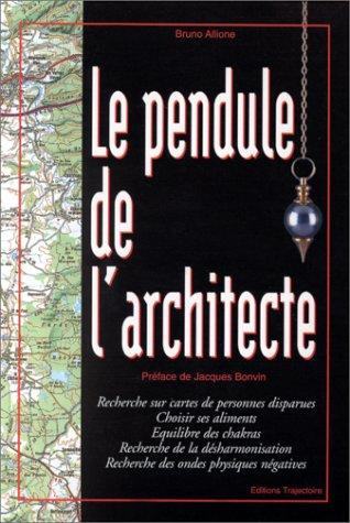Amazon Fr Le Pendule De L Architecte Allione Bruno Livres