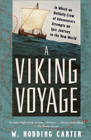 Read Online A Viking Voyage : In Which an Unlikely Crew of Adventurers Attempts an Epic Journey to the New World PDF