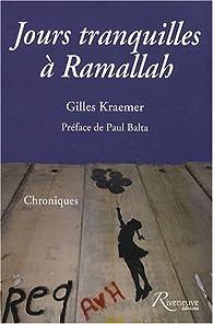 Jours tranquilles à Ramallah par Gilles Kraemer
