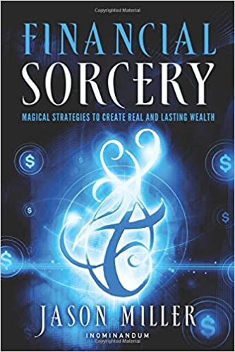 Amazon com: Financial Sorcery: Magical Strategies to Create