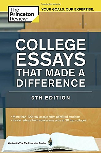 College Essays That Made a Difference, 6th Edition (College Admissions Guides) PDF